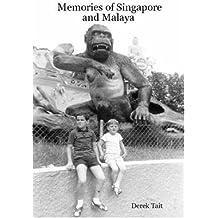 Memories of Singapore and Malaya