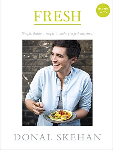 Fresh: Simple, delicious recipes to make you feel energised (English Edition)