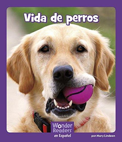 Vida de Perros (Wonder Readers Spanish Early) por Mary Lindeen