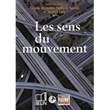 Les sens du mouvement : Modernité et mobilités dans les sociétés urbaines contemporaines