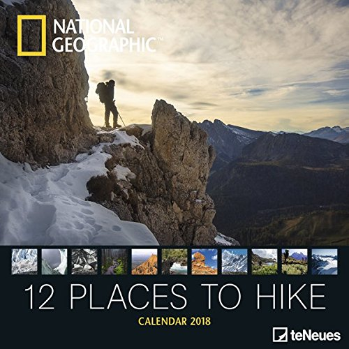 National Geographic Broschürenkalender 2018 12 places to hike - Wandkalender, Naturkalender 2018  -  30 x 30, geöffnet 30 x 60 cm