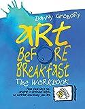 ART BEFORE BREAKFAST - THE WORKBOOK