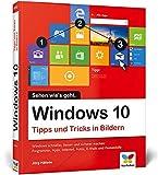 Windows 10: Tipps und Tricks in Bildern. So nutzen Sie Windows 10 optimal. Komplett in Farbe. Windows 10 Bild für Bild.