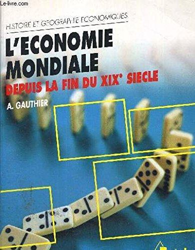 L'économie mondiale depuis la fin du XIXe siècle par André Gauthier