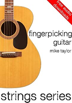Fingerpicking Guitar (Strings Series Guitar Book 1) (English Edition) par [Taylor, Mike]