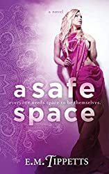 A Safe Space (Someone Else's Fairytale) by E.M. Tippetts (2014-07-15)