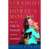 Straight from the Horse's Mouth: How to Talk to Animals and Get Answers