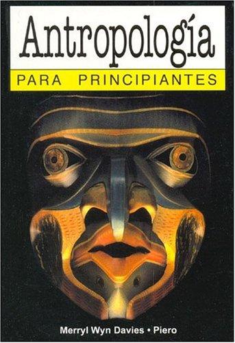 Antropologia Para Principiantes por Merryl Wyn Davies