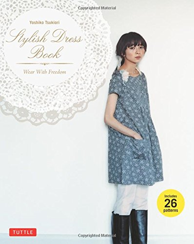 Stylish Dress Book: Wear with Freedom [With Pattern(s)]