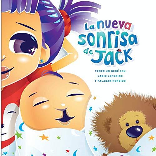 La nueva sonrisa de Jack: Tener un bebe' con labio leporino y paladar hendido