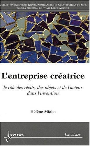 L'entreprise créatrice : Le rôle des récits, des objets et de l'acteur dans l'invention