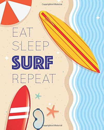 Eat Sleep Surf Repeat: Enjoy the Waves - Blank Lined Notebook, Diary, Log & Journal - Gift for Surfing Lover (8