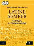 Latine semper. La lingua, il lessico, gli autori. Per i Licei e gli Ist. magistrali. Con e-book. Con espansione online