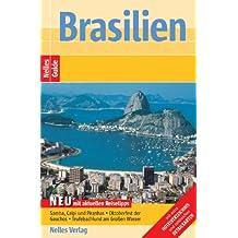Nelles Guide Brasilien: Neu mit aktuellen Reisetipps: Samba, Caipi und Piranhas, Oktoberfest der Gauchos, Teufelsschlund am Großen Wasser