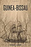 Guinea-Bissau Travel Diary: Travel and vacation diary for Guinea-Bissau. A logbook with important pre-made pages and many free sites for your travel ... For a present, notebook or as a parting gift