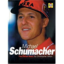 Michael Schumacher: The Ferrari Years