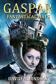 Gaspar And The Fantastical Hats (English Edition) von [Lindsay, David A.]