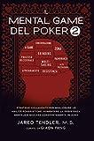Il Mental Game Del Poker 2: Strategie Collaudate per Migliorare le Abilità Pokeristiche, Aumentare la Resistenza Mentale e Giocare Costantemente In Zona
