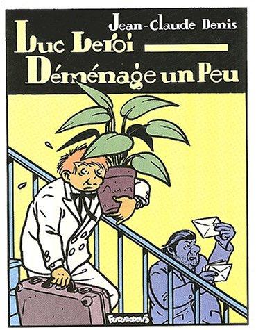 Luc Leroi déménage un peu par J.-C. Denis