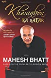 Khwaabon Ka Safar: With Mahesh Bhatt