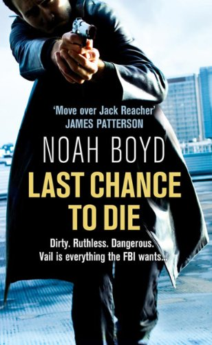 Last chance to die ebook noah boyd amazon kindle store last chance to die by boyd noah fandeluxe Document