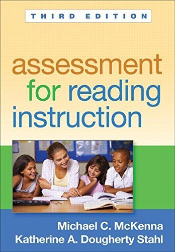 Assessment for Reading Instruction, Third Edition (Solving Problems in the Teaching of Literacy) Paperback June 23, 2015