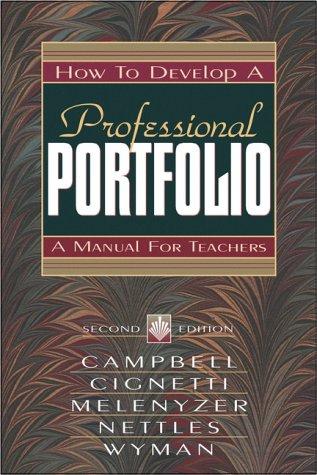 How to Develop a Professional Portfolio:a Manual for Teachers por Dorothy M. Campbell
