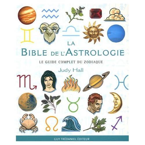 La Bible de l'astrologie : Le guide complet du zodiaque