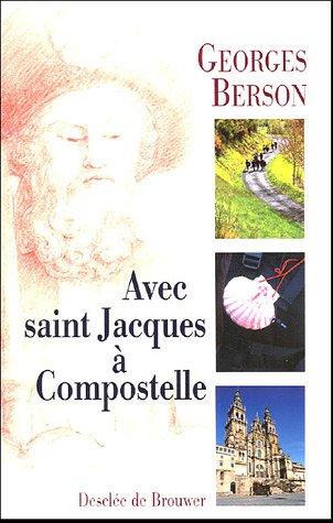 Avec saint Jacques à Compostelle par Georges Berson