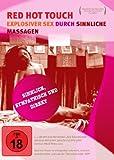 Red Hot Touch - Explosiver Sex durch sinnliche Massagen