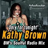 Only For Tonight (BM's Soulful Radio Mix)