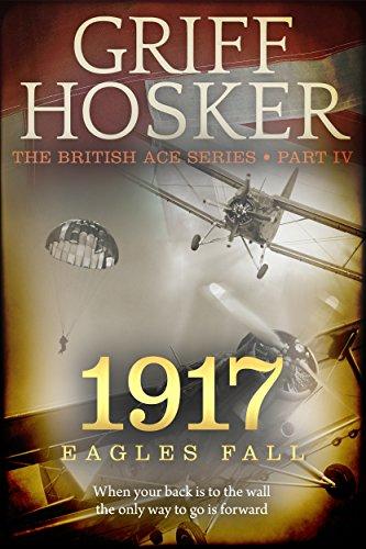 1917 Eagles Fall (British Ace Book 4) (English Edition) par Griff Hosker