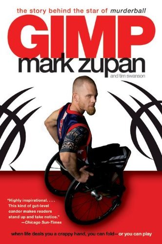 GIMP: The Story Behind the Star of Murderball by Mark Zupan (2007-11-27) par Mark Zupan;Tim Swanson
