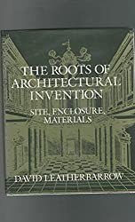 The Roots of Architectural Invention: Site, Enclosure, Materials (Res Monographs in Anthropology and Aesthetics)