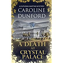 A Death at Crystal Palace (Euphemia Martins Mysteries Book 11)