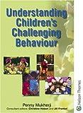 Understanding Children's Challenging Behaviour (Understanding Children Series)