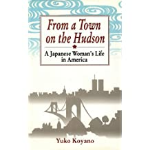 From a Town on the Hudson: A Japanese Woman's Life in America (English Edition)