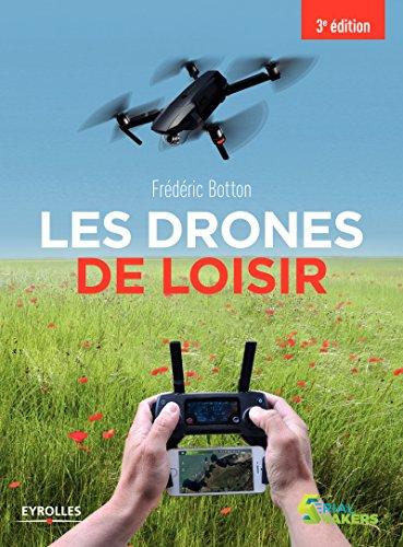 Les drones de loisir par Frédéric Botton