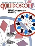 Kaléidoscope : Thème de Coronation Street. Partitions pour ensemble