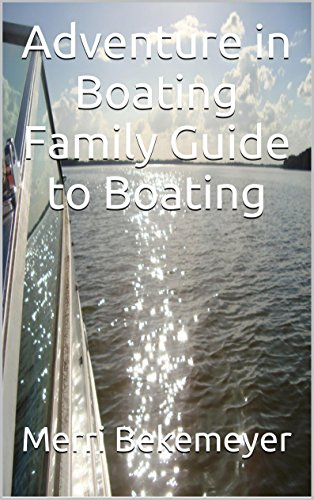 Adventure in Boating Family Guide to Boating (English Edition) por Merri Bekemeyer