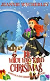 The Witch Who Killed Christmas: A Wonky Inn Christmas Special by Jeannie Wycherley