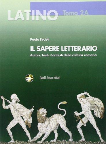 Latino. Il sapere letterario. Vol. 2A: Dall'et di Cesare a Lucrezio. Con espansione online. Per i Licei e gli Ist. magistrali