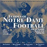 Echoes of Notre Dame Football: Great and Memorable Moments of the Fighting Irish (with 2 audio CDs) by Joe Garner (2001-09-01)