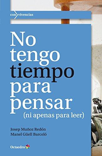 No tengo tiempo para pensar: (ni apenas para leer) (Con vivencias) por Josep Muñoz Redón