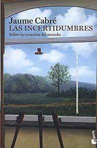 Las incertidumbres par Jaume Cabré