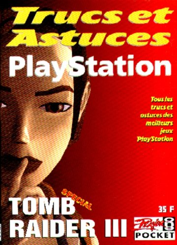 PLAYSTATION TOMB RAIDER III. Les plans complets par Collectif