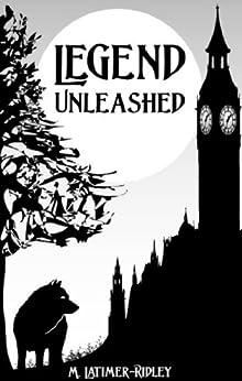 Legend Unleashed (Keeping Secrets Book 1) by [Latimer-Ridley, M.]