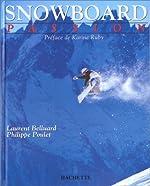 Snowboard passion de Laurent Belluard
