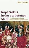 Kopernikus in der Verbotenen Stadt: Wie der Jesuit Johannes Schreck das Wissen der Ketzer nach China brachte - Rainer-K. Langner
