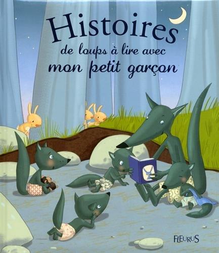 Histoires de loups  lire avec mon petit garcon